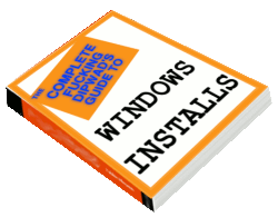 The Complete Dipwad's Guide to Windows Installs